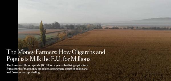 Investigație NYT: Subvențiile agricole ale UE îmbogățesc politicienii din fostele țări comuniste din Europa